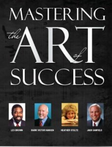 Mastering the Art of Success by Heather Justine Stolte